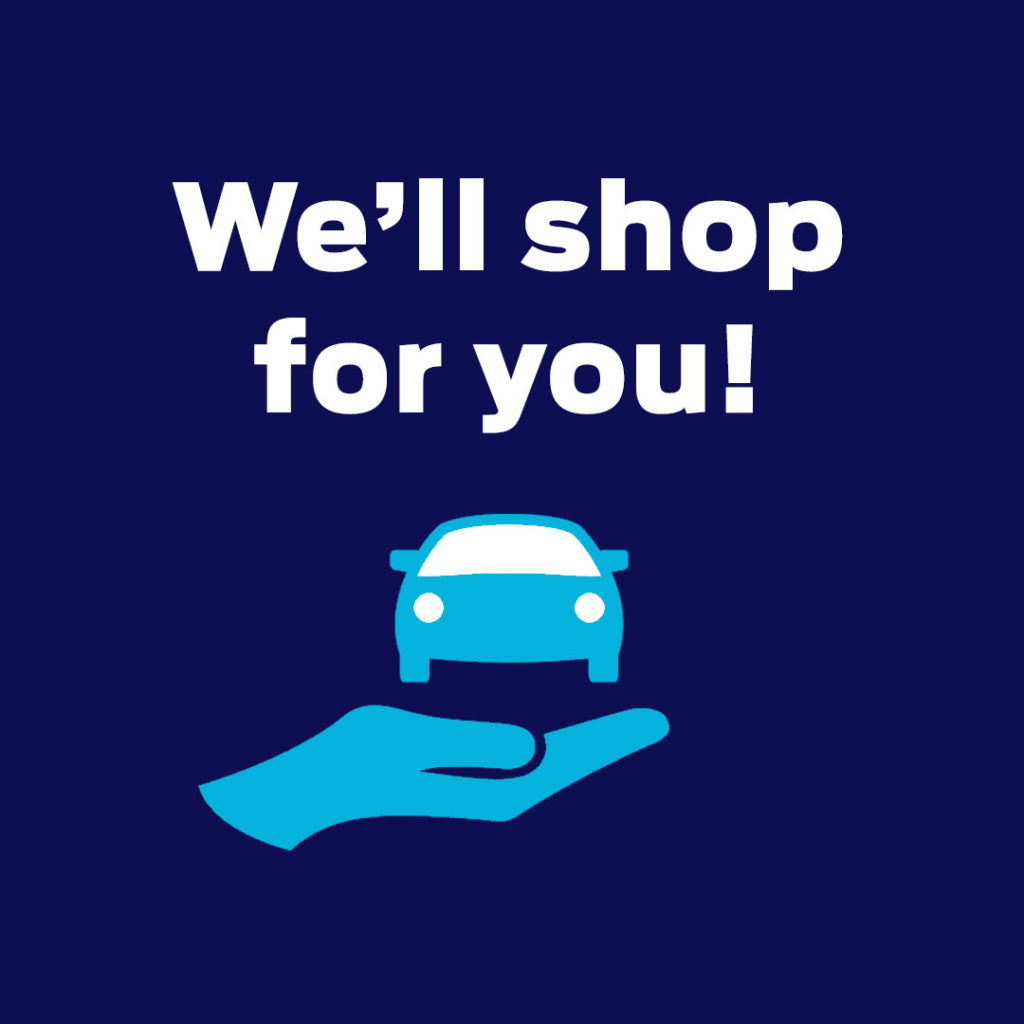 We'll shop for the right used vehicle for you!